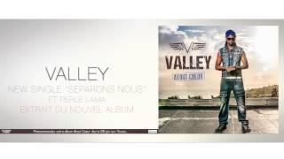ValleY Feat. Perle Lama - Séparons nous album Atout Coeur (juin 2015)