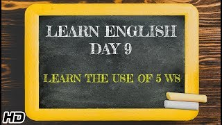 Learn English -Day 9 | English Learning In 12 days | Fun way to Learn The Use Of 5 Ws