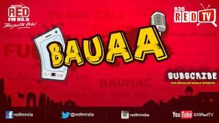 Bauaa by RJ Raunac - 'Baatien leak'