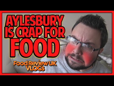 Xxx Mp4 Aylesbury Is CRAP For Food RANT 3gp Sex