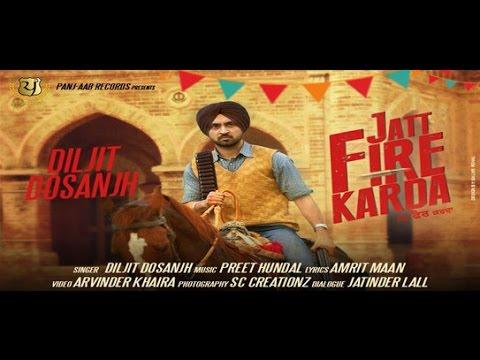 Xxx Mp4 JATT FIRE KARDA Diljit Dosanjh Latest Punjabi Songs Panj Aab Records 3gp Sex