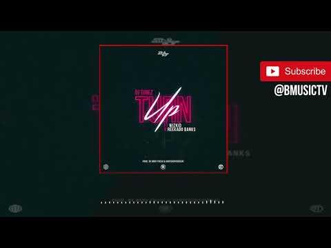 Xxx Mp4 DJ Tunez Turn Up Ft Wizkid X Reekado Banks OFFICIAL AUDIO 2018 3gp Sex