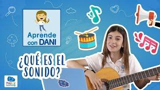 ¿Qué es el sonido?   Aprende con Dani