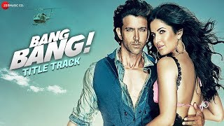 Bang Bang The Song | Bang Bang | Hrithik Roshan & Katrina Kaif | HD