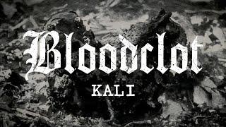 "Bloodclot ""Kali"" (OFFICIAL)"