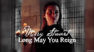 Mary Stuart | Long May You Reign