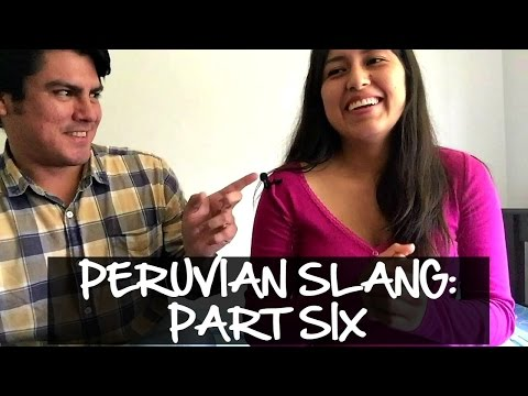 Xxx Mp4 Peruvian Slang Explained Part Six Video 55 3gp Sex