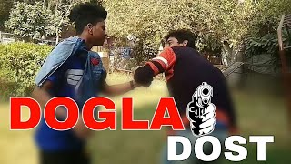 Dogla Dost || Funny Video || By Unique Production 2018..