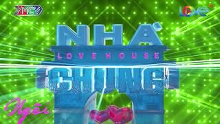Trailer LOVE HOUSE - NGÔI NHÀ CHUNG | SERIES 7 | 22H45 Thứ Ba bắt đầu từ 11/12/2018 trên HTV7 💗