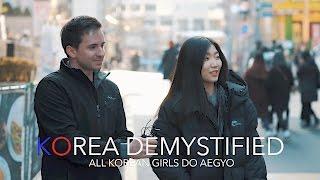 All Korean Women Do Aegyo? - Korea: Demystified S2E1