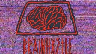 Brainhxstle Trailer