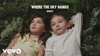 Passion Pit - Where the Sky Hangs