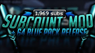 Subcount Mod RELEASE + 64xblue Pack RELEASE! (LIKE OR DIEE)