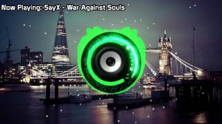 SayX - War Against Souls (Bass Boosted)