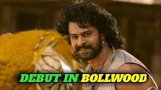 Bollywood News l Prabhas Ready to make his Bollywood debut l saaho film
