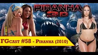 Piranha 3D (2010) - FGcast #58