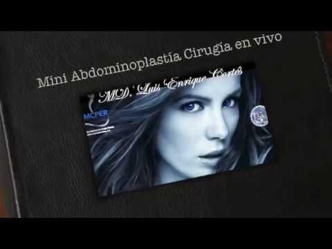 Mini Abdominoplastia Cirugía en vivo. Dr Luis Enrique Cortés