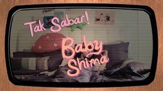 tak sabar - baby shima official mv