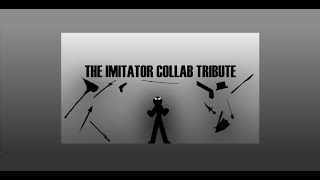 The Imitator Collab Tribute (Synced Collab)