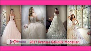 2017 Prenses Gelinlik Modelleri #SenFarklısın