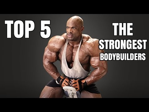 TOP 5 - THE STRONGEST BODYBUILDERS