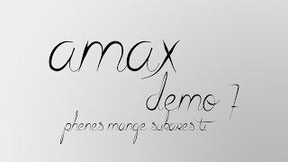Amax demo 7 - PHENES MANGE SUKARES TU