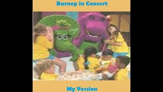 Barney in Concert (My Version)