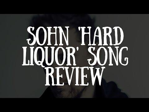 Download Lagu SOHN 'Hard Liquor' Song Review