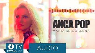 Anca Pop - Maria Magdalena | Official Audio