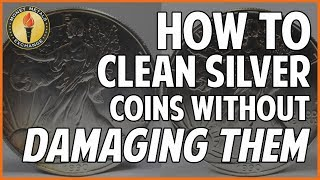 How to Clean Silver Coins: 7 Simple Steps to Remove Tarnish & Grime