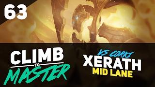 XERATH Vs CORKI - Climb to Master - Episode 63