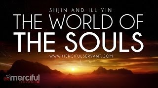 The World Of The Souls - Sijjin and Illiyin