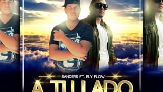 Sanders Ft. Ely Flow (A Tu Lado)