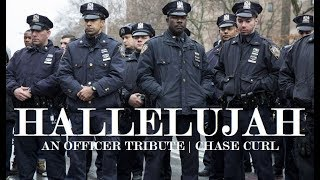 Police Tribute (Hallelujah) - Chase Curl