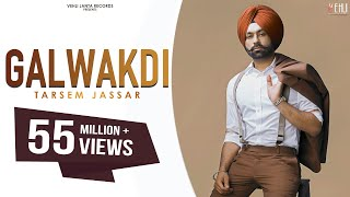 Latest Punjabi Songs 2016 | GALWAKDI | TARSEM JASSAR | New Punjabi Songs 2016