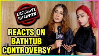 Sara Khan & Sister Aliya Khan REACT On BATHTUB Controversy | EXCLUSIVE Interview