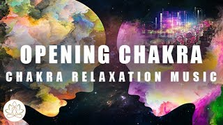 Chakra Relaxation Sleep Music: Opening the Chakras, Beautiful Music, Peaceful, Stress Relief Music
