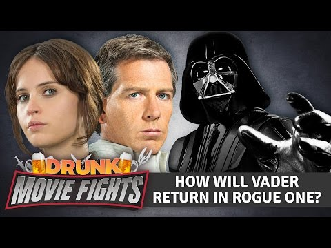 How will Darth Vader return in Rogue One DRUNK MOVIE FIGHTS