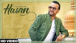 New Punjabi Songs 2016 | Husan | Surjit Bhullar | Latest Punjabi Songs 2016 | Jass Records