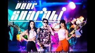 Veer Sharabi | R Staar ft. Sheetal Pery | HD VIDEO | New Hindi Songs 2018