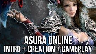 Asura Online (Free MMORPG): Intro + Character Creation + Gameplay (China)