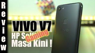 Review : Vivo V7 Indonesia : HP Gaming Masa Kini