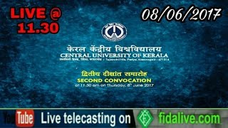 CENTRAL UNIVERSITY OF KERALA SECOND CONVOCATION 08/06/17