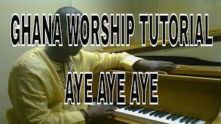Part 1 Ghanaian Praise and Worship piano Tutorial - Aye Aye Aye (Kay Benyarko style)