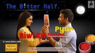 SIT | The Better Half | BIWI KA PYAR | EP 06