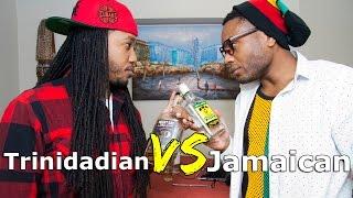 Trinidadian VS Jamaican