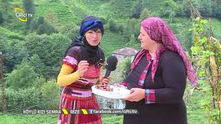 Köylü Kızı Semra - Çayeli  Sohbetleri  - Rize