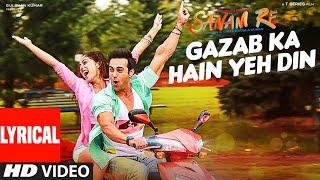 GAZAB KA HAIN YEH DIN  Song (LYRICAL) | SANAM RE | Pulkit Samrat,Yami Gautam | Divya Khosla Kumar