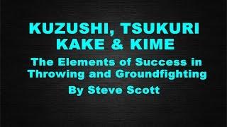 Kuzushi Tsukuri Kake Kime Analysis by Steve Scott