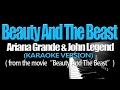 BEAUTY AND THE BEAST - Ariana Grande & John Legend (KARAOKE VERSION) (Beauty And The Beast OST)